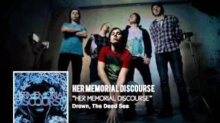 Her Memorial Discourse - Drown, The Dead Sea + LYRICS
