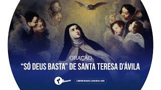 Oração SÓ DEUS BASTA - Santa Teresa D'Ávila