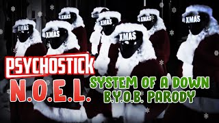 N.O.E.L. - Psychostick (System of a Down B.Y.O.B. Christmas Parody Song)