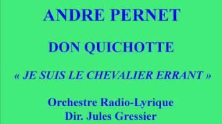 André Pernet   Don Quichotte   Je suis le chevalier errant   Concert RTF du 14 avril 1947   Dir  Jul
