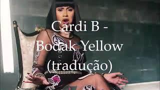Cardi B - Bodak Yellow (tradução)