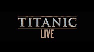 Titanic Live- official trailer