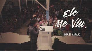 Samuel Mariano - Ele Me Viu