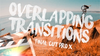Overlap Transitions in Final Cut Pro X