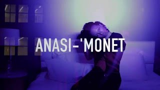 Anasi 'Monet - Day & Night (Directed By Jet Phynx Films)