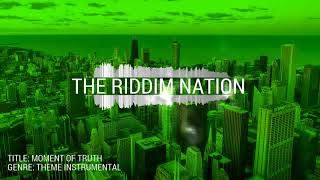 """Riddim Instrumental """"Moment of Truth""""  - Intense ll Action ll Heroic Soundtrack Music"""
