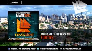 Martin Volt & Quentin State - Fugitive (Revealed Recordings Presents Miami 2013 Preview) [1/10]