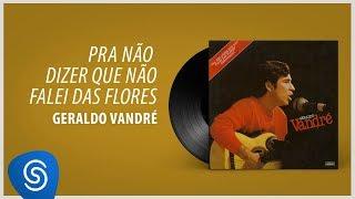 Geraldo Vandré - Pra Não Dizer Que Não Falei Das Flores [Áudio Oficial]