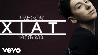 Trevor Moran - Xiat (Lyric Video)