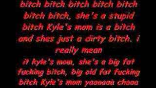 Kyle's mom is a Bitch!! Lyrics