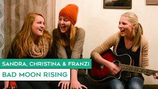 CCR - Bad Moon Rising (Cover by Christina, Sandra & Franzi)