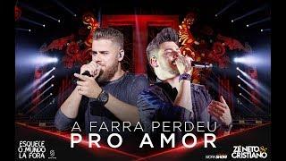 Zé Neto e Cristiano - A FARRA PERDEU PRO AMOR - #EsqueceOMundoLaFora