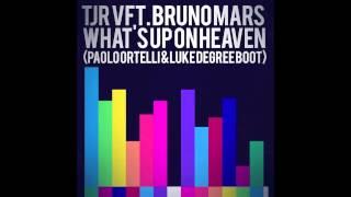 TJR vft. Bruno Mars - What's Up On Heaven (Paolo Ortelli & Luke Degree Boot)