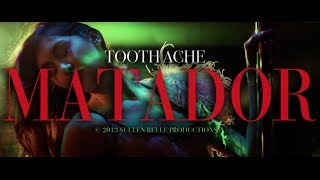 "Tooth Ache | ""Matador"" Music Video (NSFW)"