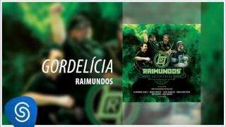 Raimundos - Gordelícia (Acústico) [Áudio Oficial]