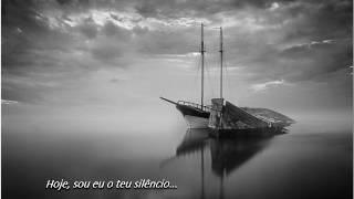 Hoje, serei eu o teu silêncio...