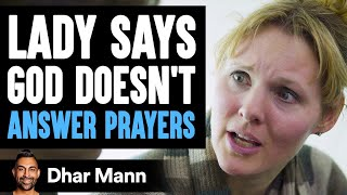 She Says God Doesn't Hear Her Prayers, Then Learns He Already Answered Them | Dhar Mann
