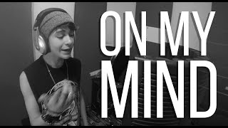 Ellie Goulding - On My Mind (Bars and Melody Cover)