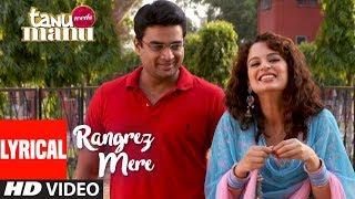 Rangrez Mere Lyrical | Tanu Weds Manu | Krsna Solo | R. Madhavan | Kangana Ranaut width=