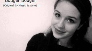 Bouger Bouger - Magic System, Cover by Elin Hammar