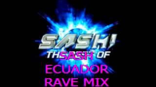 Sash - Ecuador (Rave Mix)