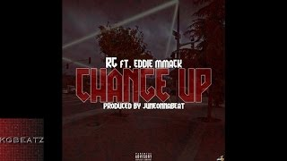 RG ft. Eddie MMack - Change Up [Prod. By JuneOnnaBeat] [New 2016]