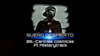06.- CARICIAS COSMICAS/SUEÑO DESPIERTO FT MISTERYTRACK