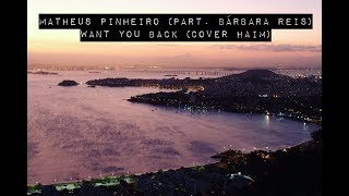 Matheus Pinheiro & Bárbara Reis - Want You Back (HAIM Cover)