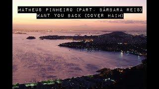 Matheus Pinheiro & Bárbara Reis - Want You Back (HAIM Cover)