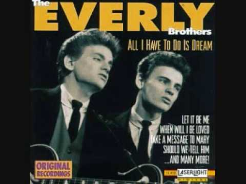 All I Have To Do Is Dream de The Everly Brothers Letra y Video