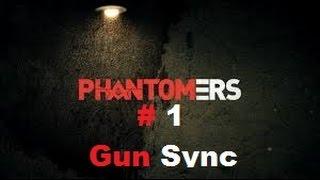 PHANTOMERS GunSync.#1-Just1Sync