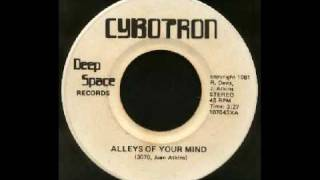 CYBOTRON - Alleys of your mind        (Alleys Of Your Mind   [Deep Space Records] )