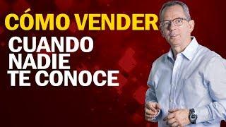 Cómo vender cuando nadie te conoce / Jorge Martínez Felicidad