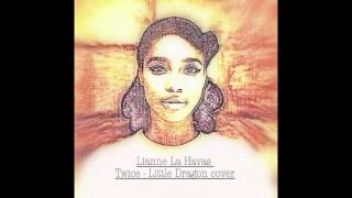 Lianne La Havas, Twice by Little Dragon [Cover]