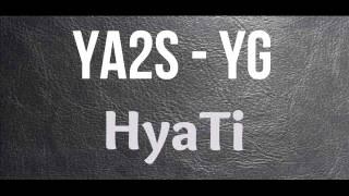 Ya2s YG - HYati (Audio)