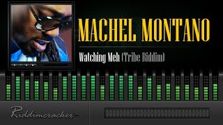 Machel Montano - Watching Meh (Tribe Riddim) [Soca 2015]