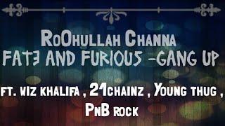 Young thug, 2chainz, wiz khalifa & PnB rock - Gang up - Fate n furious album [Bass Boosted]