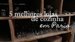 AS 5 MELHORES LOJAS DE COZINHA EM PARIS