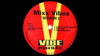 Mixx Vibes - Just Can't Get Enough (1994)