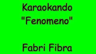 Karaoke Italiano - Fenomeno - Fabri Fibra ( Testo )