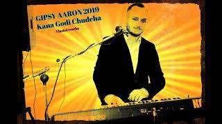 Gipsy Aaron - Kana Godi Chudeha