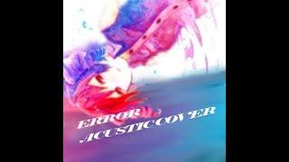 ERROR - Acustic cover-