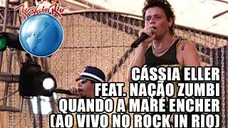 Cássia Eller e Nação Zumbi - Quando a maré encher (Ao Vivo no Rock in Rio)