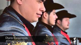 Dueto Consentido -El Primero Sere Yo (2014)