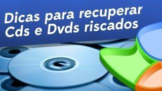 Dicas para recuperar CDs e DVDs riscados - Baixaki