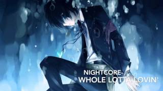 NightCore - Whole Lotta Lovin' [DJ Mustard & Travis Scott]