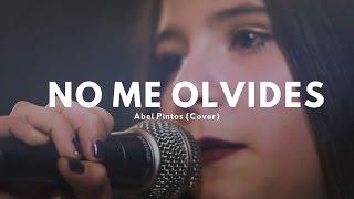 No me olvides- Abel pintos (COVER)