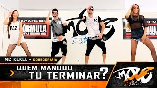 Quem Mandou Tu Terminar? - Coreografia - MC Kekel - Move Dance Brasil (KondZilla)