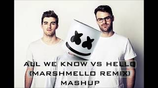 All We Know (The Chainsmokers) vs Hello (Marshmello Remix) MASHUP
