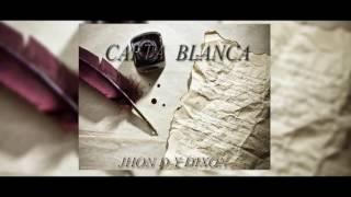 JHON D - Carta blanca (ft.Dixon)
